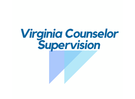WHAT VIRGINIA COUNSELORS NEED TO KNOW ABOUT THE DECEMBER 2019 BOARD OF COUNSELING CHANGES