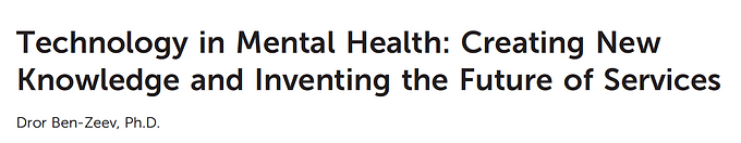 Technology in Mental Health: Creating New Knowledge and Inventing the Future of Services
