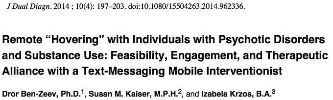 """Remote """"hovering"""" with individuals with psychotic disorders and substance abuse: Feasibility, patient engagement, and therapeutic alliance with a text-messaging mobile interventionist."""