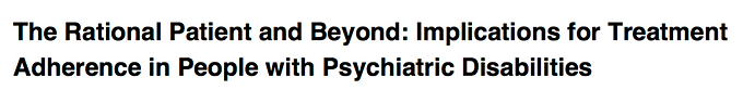 The rational patient and beyond: Implications for treatment adherence in people with psychiatric disabilities.