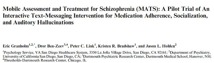 Mobile Assessment and Treatment for Schizophrenia (MATS): A Pilot Trial of An Interactive Text-Messaging Intervention for Medication Adherence, Socialization, and Auditory Hallucinations.