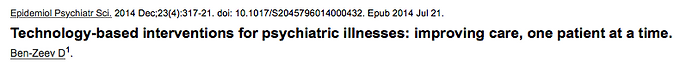 Technology-based interventions for psychiatric illnesses: Improving care, one patient at a time.