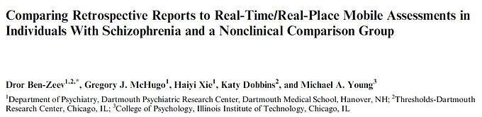 Comparing retrospective reports to real-time/real-place mobile assessments in individuals with schizophrenia and a nonclinical comparison group.