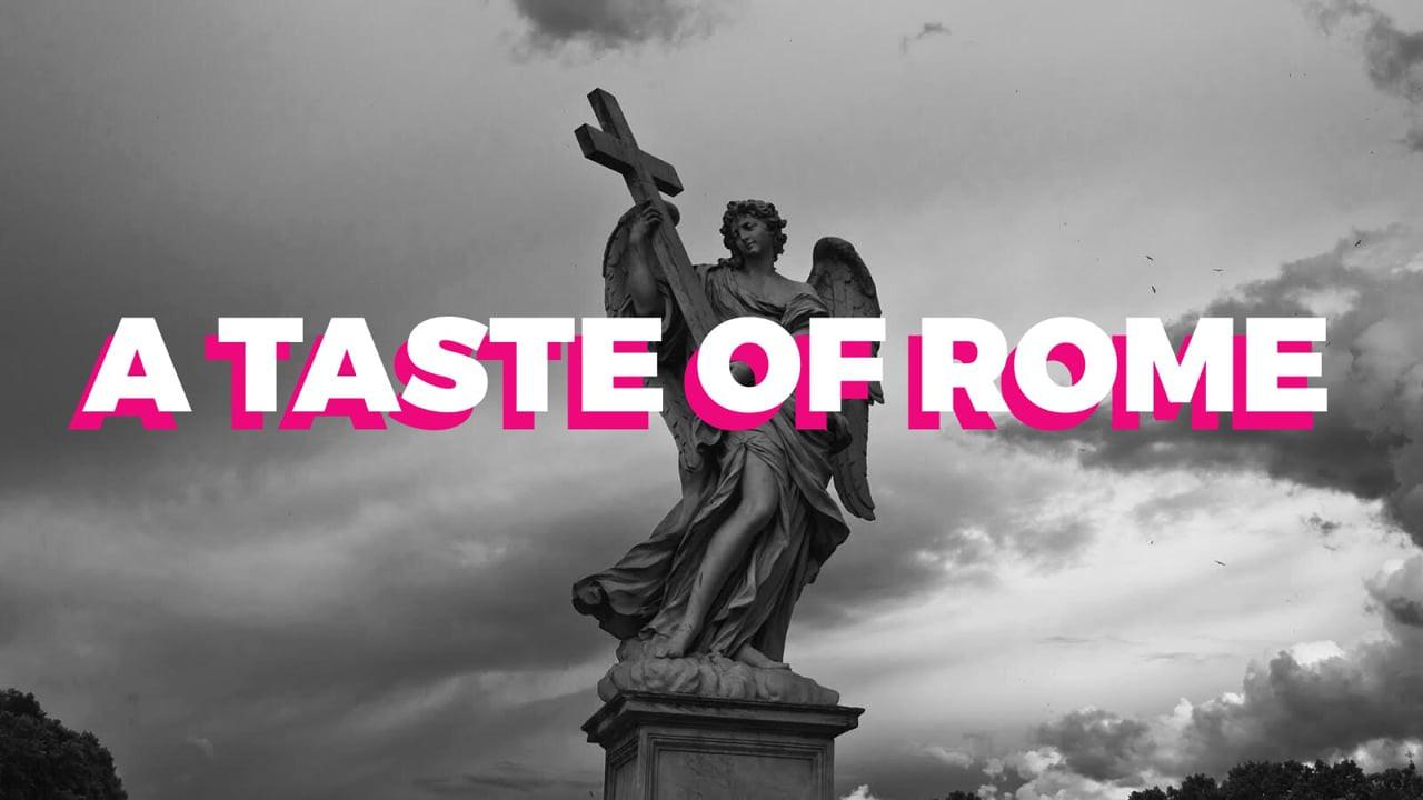 A TASTE OF ROME