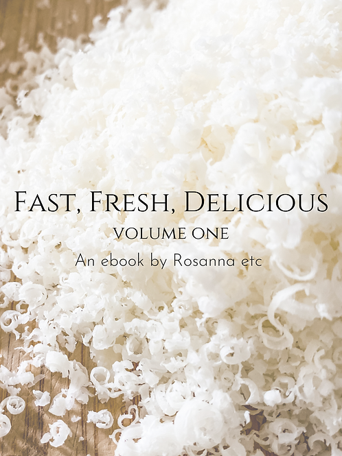 Fast, Fresh, Delicious Volume One