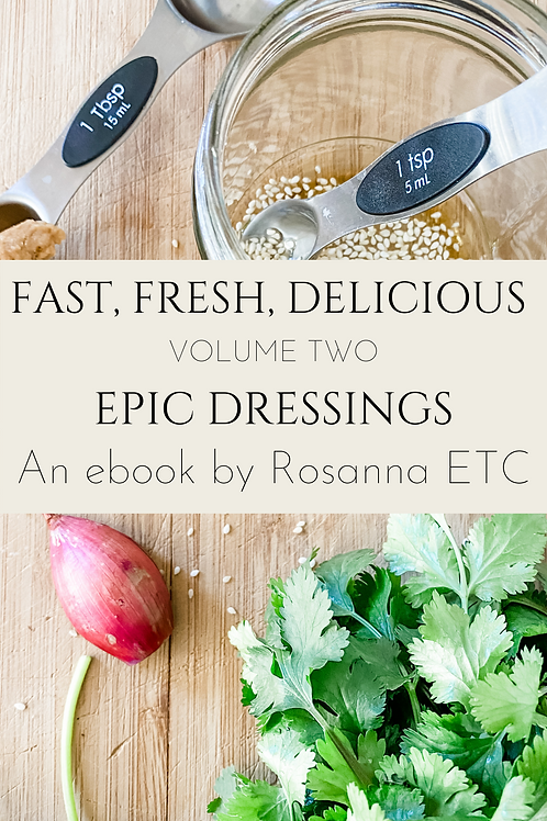 Fast, Fresh, Delicious Volume Two: Epic Dressings