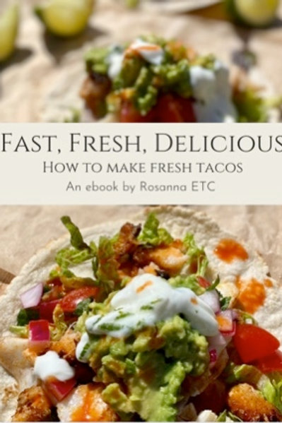 Fast, Fresh, Delicious Volume Five: How to make TACOS