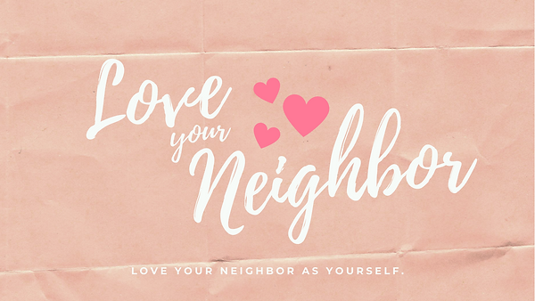 Love Your Neighbor.png