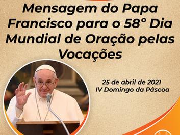 MENSAGEM DO PAPA FRANCISCOPARA O 58º DIA MUNDIAL DE ORAÇÃO PELAS VOCAÇÕES