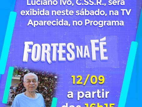 Entrevista com Pe. Luciano Ivo, C.SS.R. no programa Fortes na Fé dia 12/09