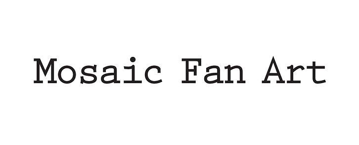 Mosaic Fan Art Title.jpg