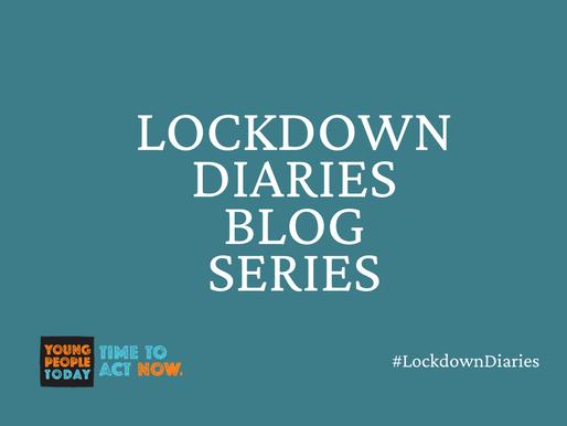 BLOG SERIES: Lockdown Diaries