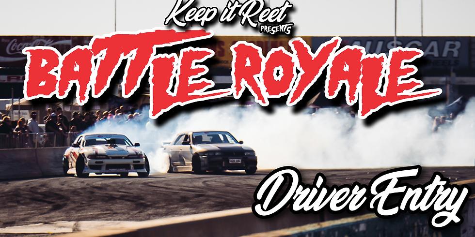 Driver Entry August 14th 'Battle Royale Rnd 2' Pro