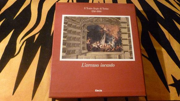 Il teatro Regio di Torino 1740-1990 - L'arcano Incanto - 1991