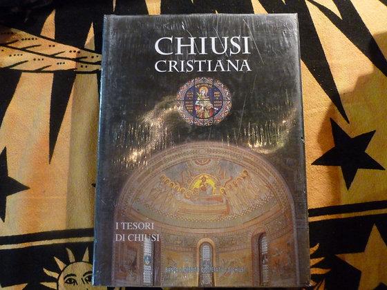 Chiusi cristiana, i tesori di Chiusi - Martini - 1997
