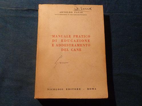 A. Fatio - Manuale pratico di educazione e addestramento del cane - 1966