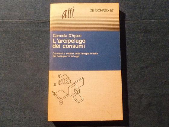 C. D'Apice - L'arcipelago dei consumi - 1981