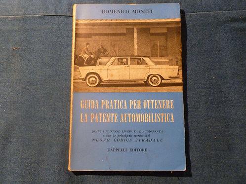 D. Moneti - Guida pratica per ottenere la patente automobilistica - 1959