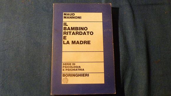 M. Mannoni - Il bambino ritardato e la madre - 1975