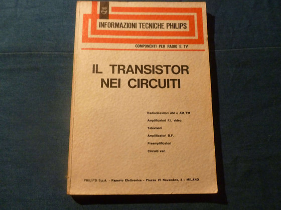 AA.VV. - Il transistor nei circuiti - 1966