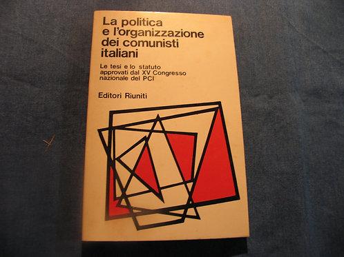 AA.VV. La politica e l'organizzazione dei comunisti italiani - 1979