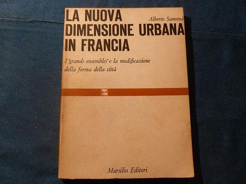 A. Samonà - La nuova dimensione urbana in Francia -1966