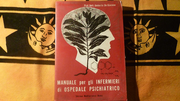 U. De Giacomo - Manuale per gli infermieri di ospedale psichiatrico - 1959