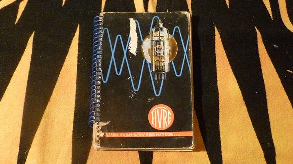Dati tecnici valvole riceventi per MA/MF e TV Cinescopi e Transistori - 1958