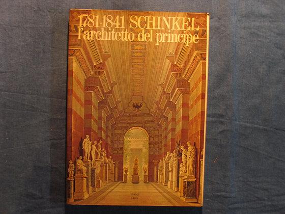AA.VV. - 1781-1841 Schinkel L'architetto del Principe - 1982