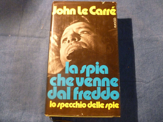 J. le Carrè - La spia che venne dal freddo - Lo specchio delle spie - 1977