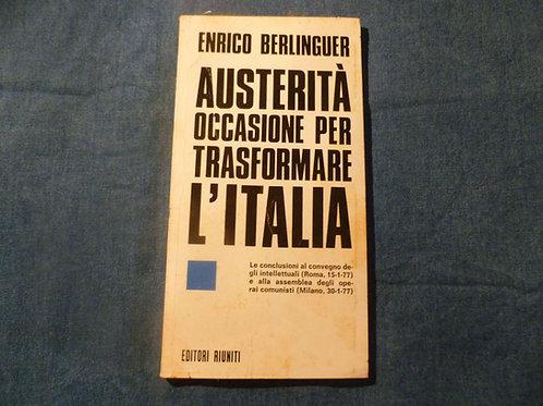 Enrico Berlinguer - Austerità occasione per trasformare l'Italia - 1977
