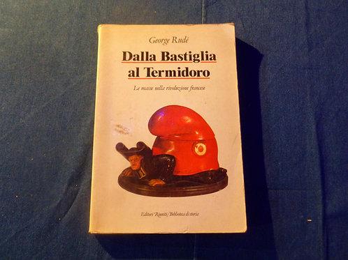 George Rudè - Dalla Bastiglia al Termidoro - 1989