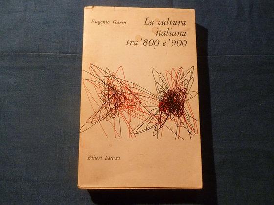 E. Garin - La cultura italiana tra '800 e '900 - 1968