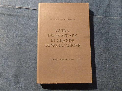 Guida delle strade di grande comunicazione - Italia meridionale - 1930