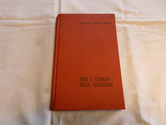 A. Ellis, R. O. Conway - Arte e scienza della seduzione - 1969