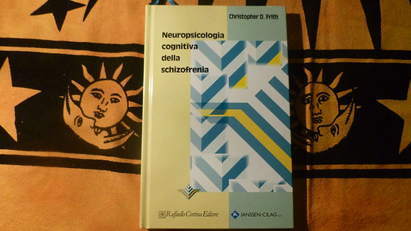 C. D. Frith - Neuropsicologia cognitiva della schizofrenia - 1995
