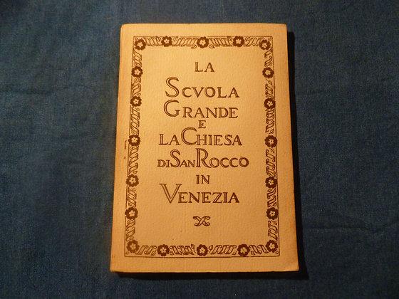 A. Mazzucato - La Scuola Grande e la Chiesa di San Rocco in Venezia - 1957
