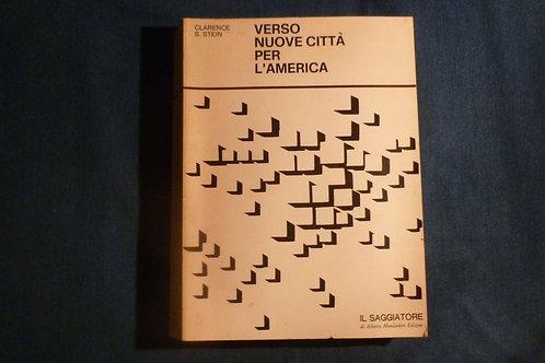C. S. Stein - Verso nuove città per l'America - 1969