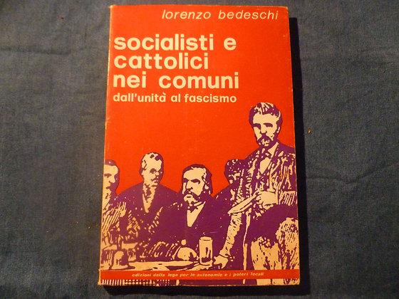 Lorenzo Bedeschi - Socialisti e cattolici nei comuni - 1973