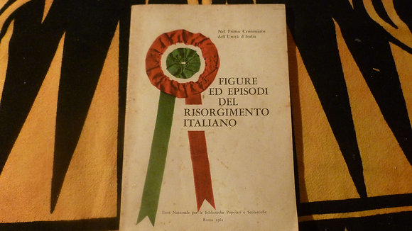 AA.VV. - Figure ed episodi del Risorgimento Italiano - 1961