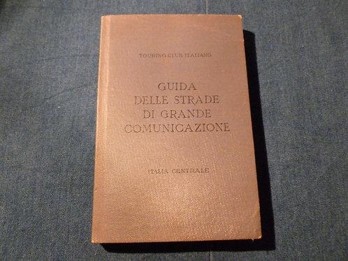 TCI - Guida delle strade di grande comunicazione - Italia centrale - 1929