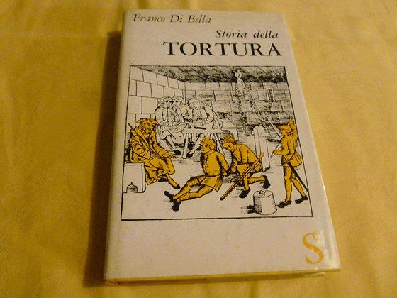 F. Di Bella - Storia della tortura - 1963