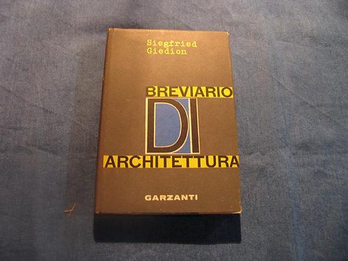 Siegfrid Giedion - Breviario di Architettura - 1961