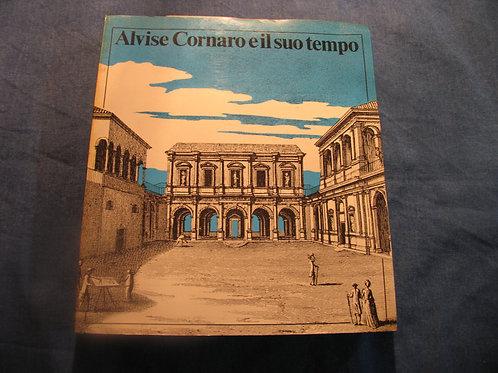 Lionello Puppi - Alvise Cornaro e il suo tempo - 1980