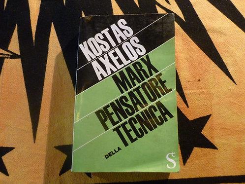 Kostas Axelos - Marx pensatore della tecnica - 1963