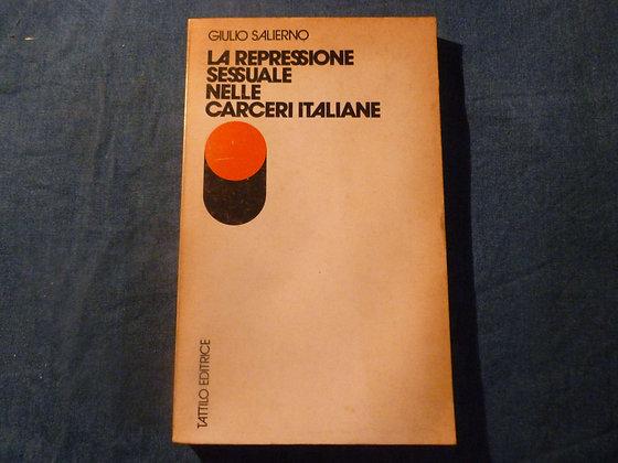 Giulio Salerno - La repressione sessuale nelle carceri italiane - 1973