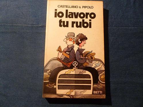 Castellano & Pipolo - Io lavoro tu rubi  - 1976