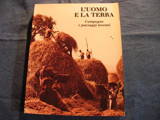 Sauro Lusini - L'uomo e la terra - Campagne e paesaggi toscani - 1997