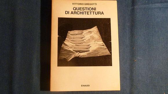 Vittorio Gregotti - Questioni di architettura - 1986