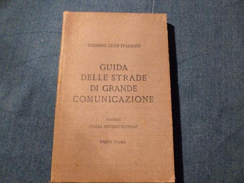 TCI - Guida delle strade di grande comunicazione - Italia settentrionale 1- 1927